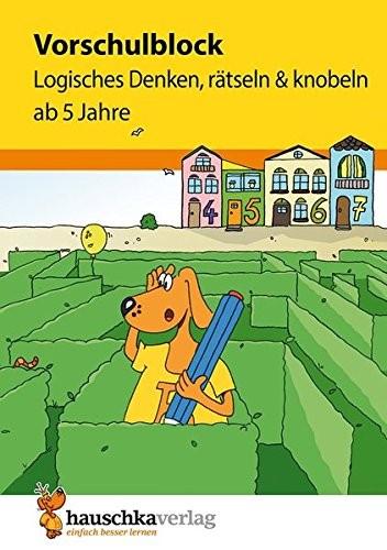 VORSCHULBLOCK AB 5 J. - LOGISCHES DENKEN, RÄTSELN UND KNOBELN