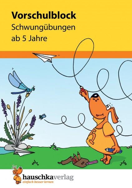 VORSCHULBLOCK AB 5 J. - SCHWUNGÜBUNGEN